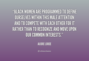 quote-Audre-Lorde-black-women-are-programmed-to-define-ourselves-163408